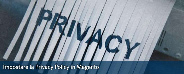 Privacy Policy in Magento: come impostarla