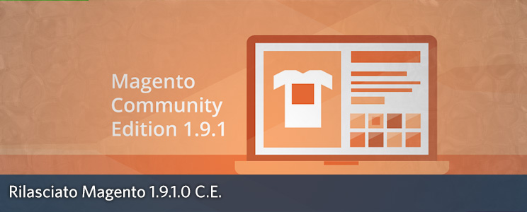Magento 1.9.1.0 disponibile al download